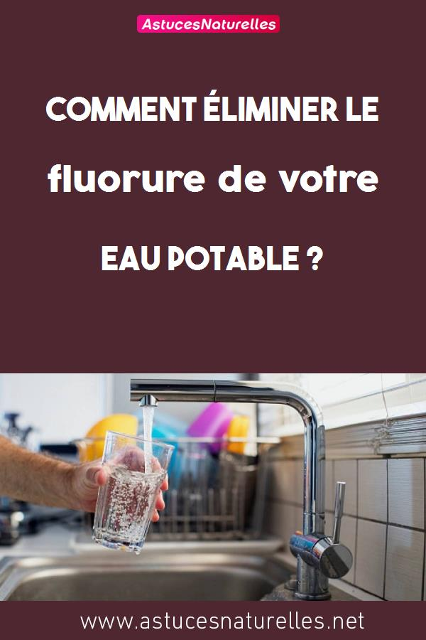 Comment éliminer le fluorure de votre eau potable ?