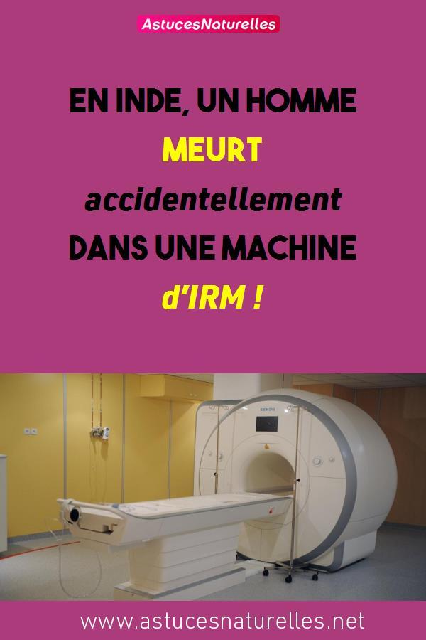 En Inde, un homme meurt accidentellement dans une machine d'IRM !
