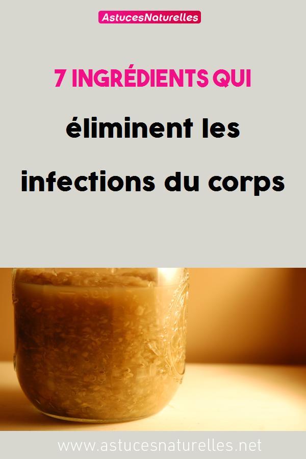 7 ingrédients qui éliminent les infections du corps