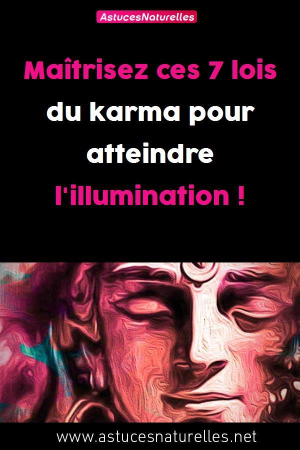 Maîtrisez ces 7 lois du karma pour atteindre l'illumination !