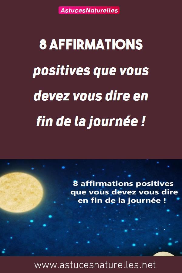 8 affirmations positives que vous devez vous dire en fin de la journée !