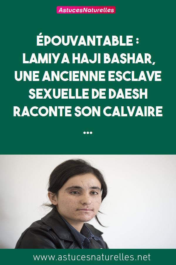 Épouvantable : Lamiya Haji Bashar, une ancienne esclave sexuelle de Daesh raconte son calvaire …