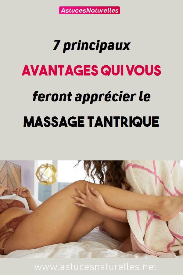 7 principaux avantages qui vous feront apprécier le massage tantrique