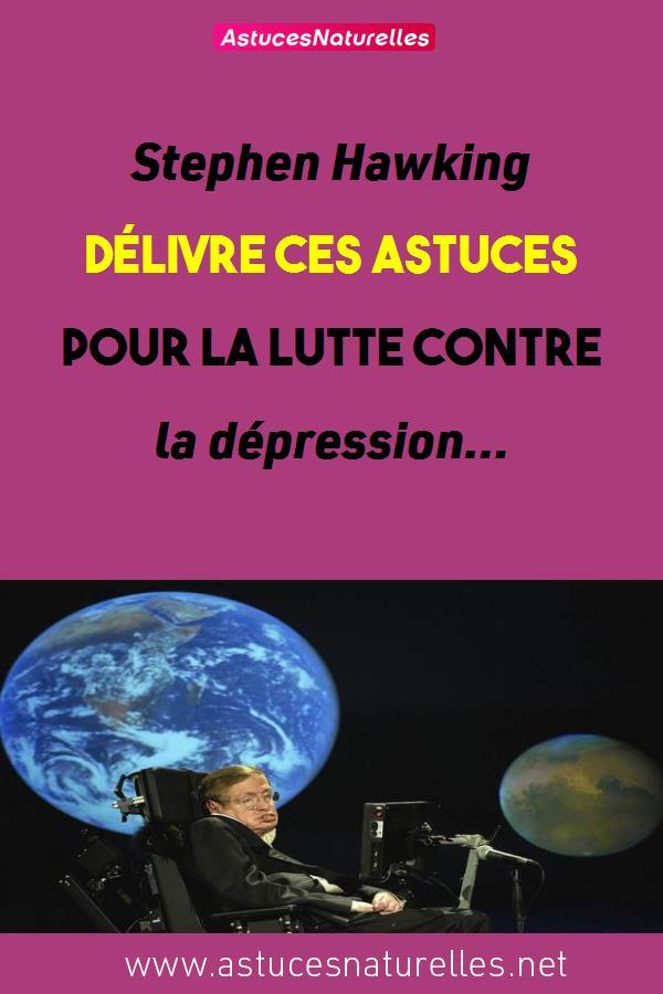 Stephen Hawking délivre ces astuces pour la lutte contre la dépression…