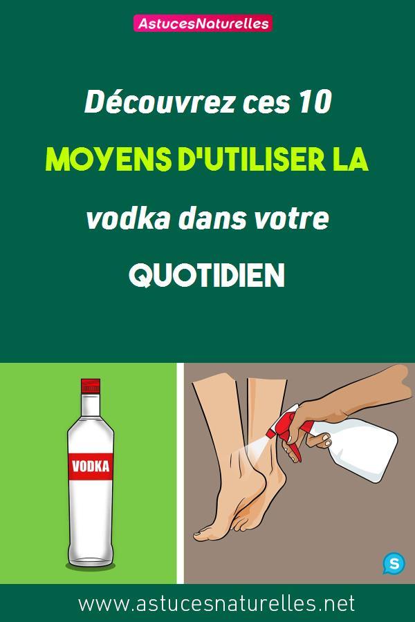 Découvrez ces 10 moyens d'utiliser la vodka dans votre quotidien