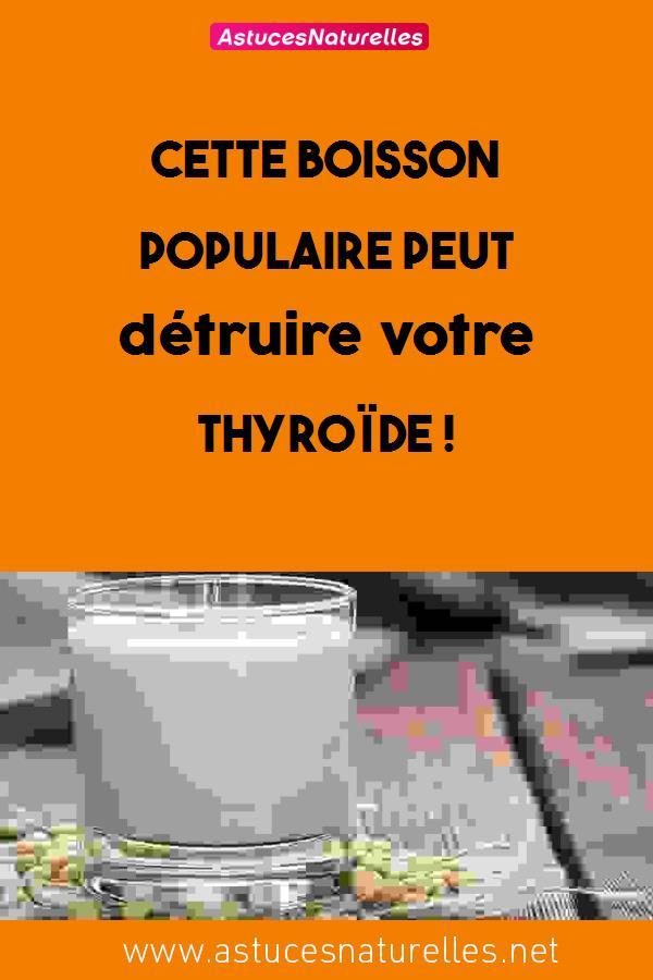 Cette BOISSON Populaire peut détruire votre thyroïde !