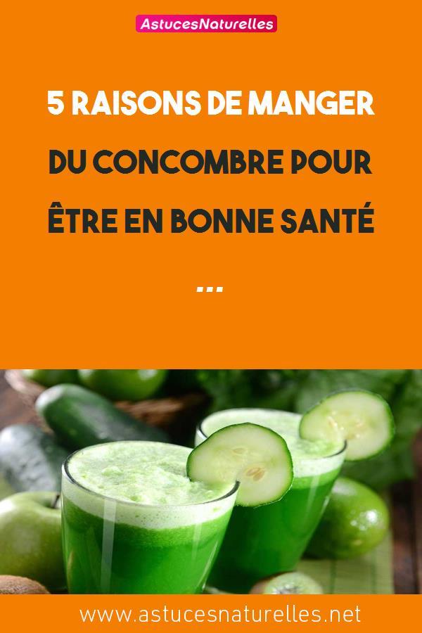 5 raisons de manger du concombre pour être en bonne santé …
