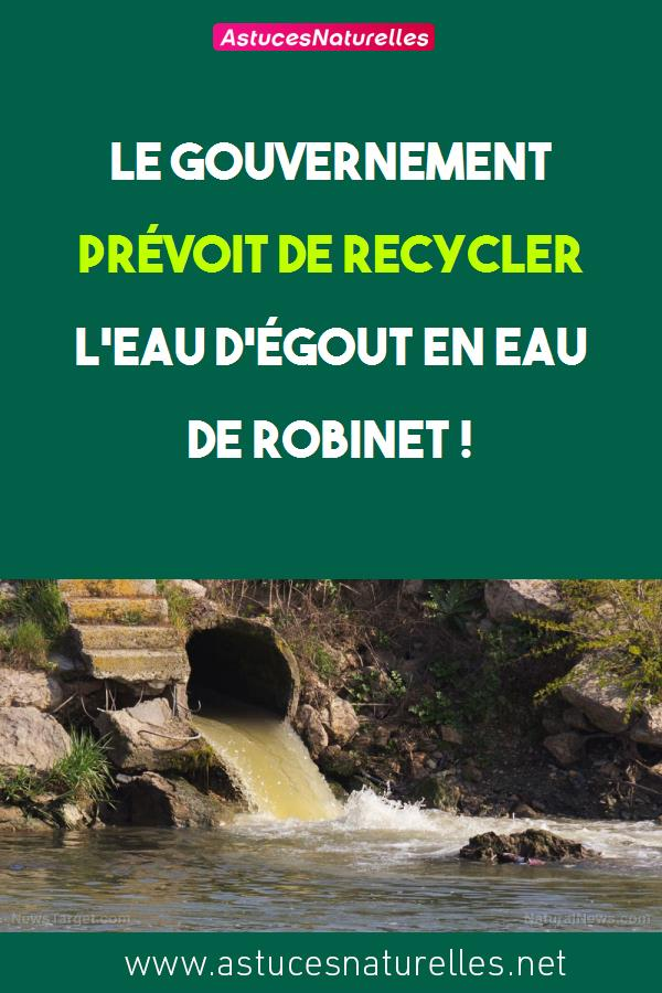 Le gouvernement prévoit de recycler l'eau d'égout en eau de robinet !
