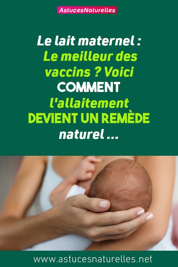 Le lait maternel : Le meilleur des vaccins ? Voici comment l'allaitement devient un remède naturel …
