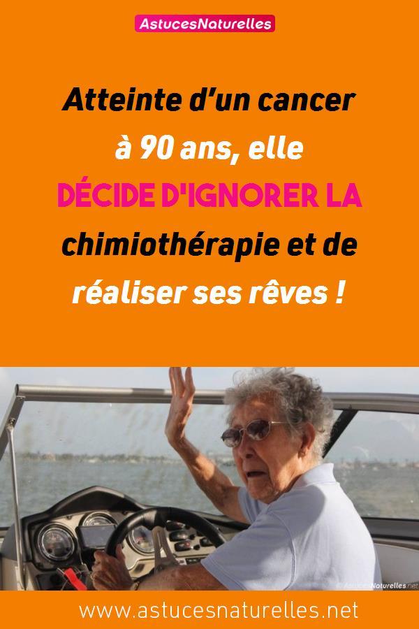 Atteinte d'un cancer à 90 ans, elle décide d'ignorer la chimiothérapie et de réaliser ses rêves !