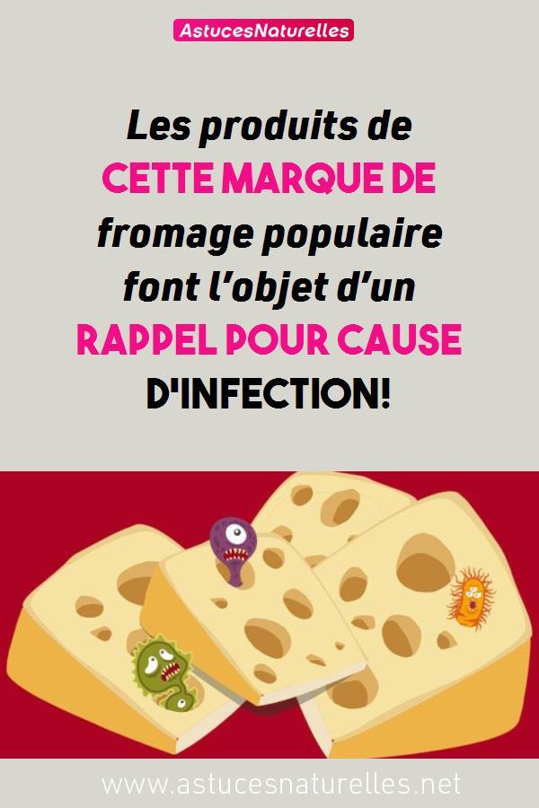 Les produits de cette marque de fromage populaire font l'objet d'un rappel pour cause d'infection!