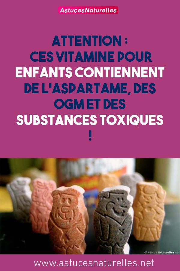 Attention : Ces vitamine pour enfants contiennent de l'aspartame, des OGM et des substances toxiques !