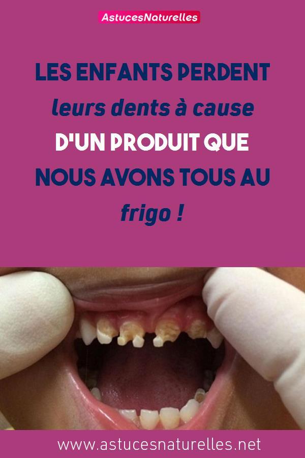 Les enfants perdent leurs dents à cause d'un produit que nous avons tous au frigo !