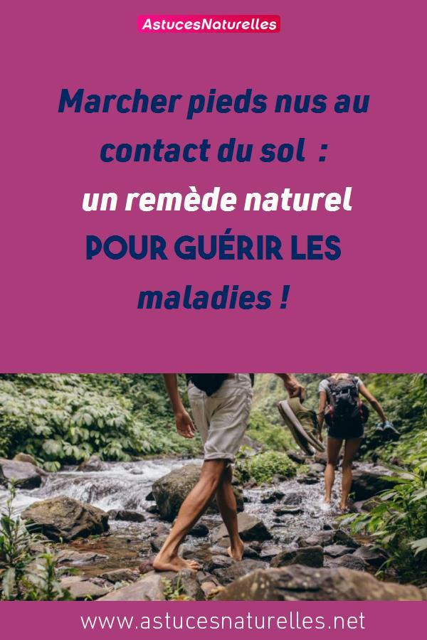 Marcher pieds nus au contact du sol : un remède naturel pour guérir les maladies !
