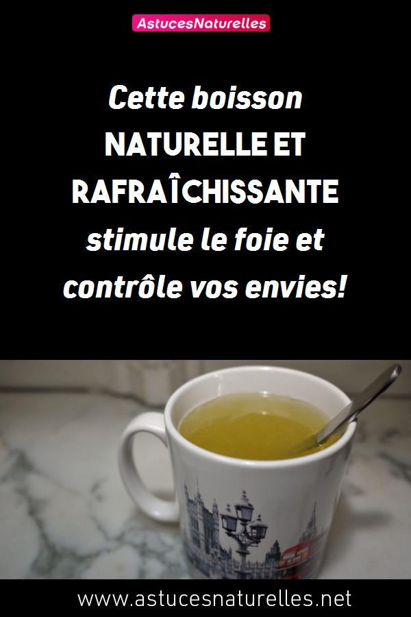 Cette boisson naturelle et rafraîchissante stimule le foie et contrôle vos envies!