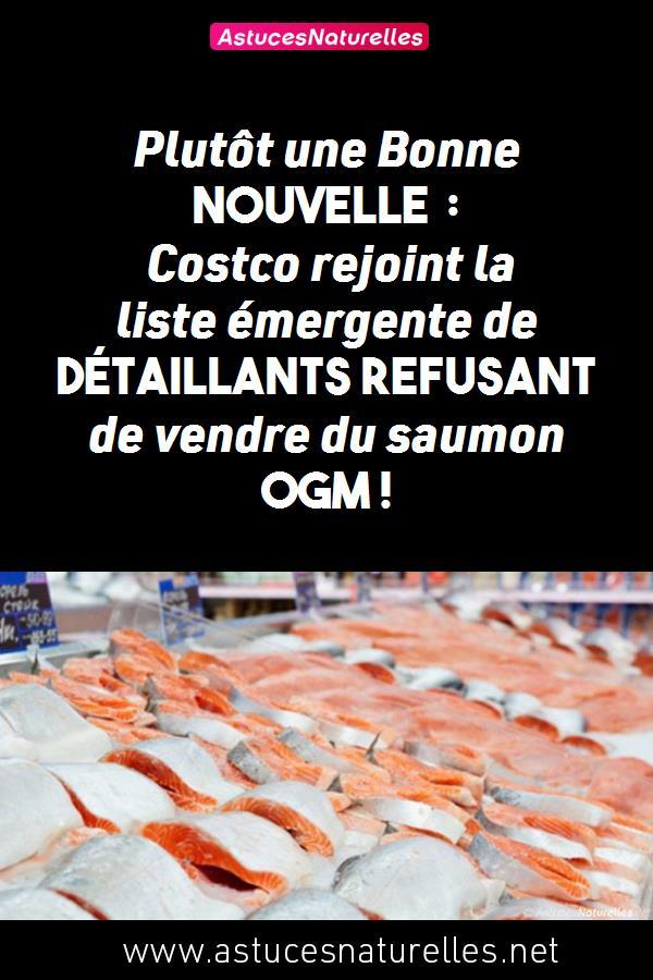 Plutôt une Bonne Nouvelle : Costco rejoint la liste émergente de détaillants refusant de vendre du saumon OGM !