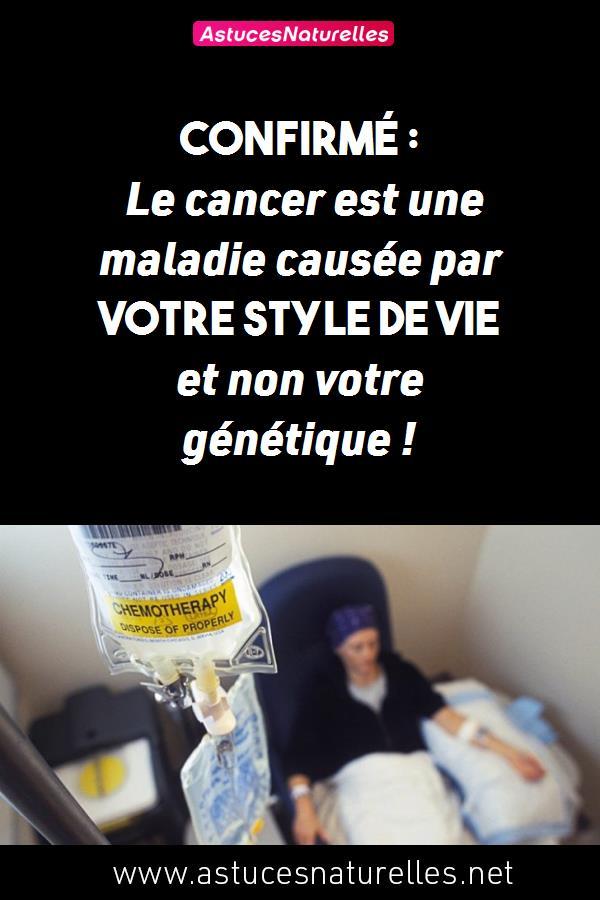 Confirmé : Le cancer est une maladie causée par votre style de vie et non votre génétique !