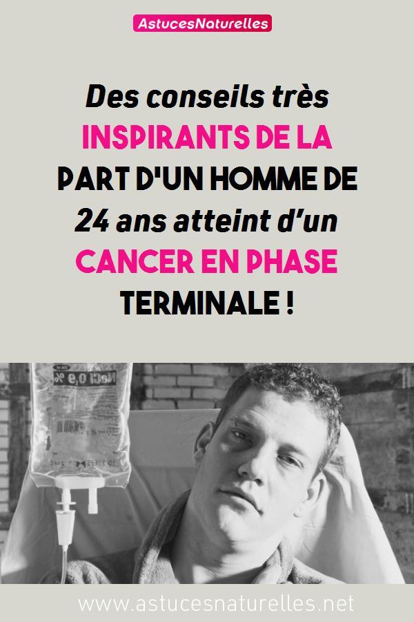 Des conseils très inspirants de la part d'un homme de 24 ans atteint d'un cancer en phase terminale !