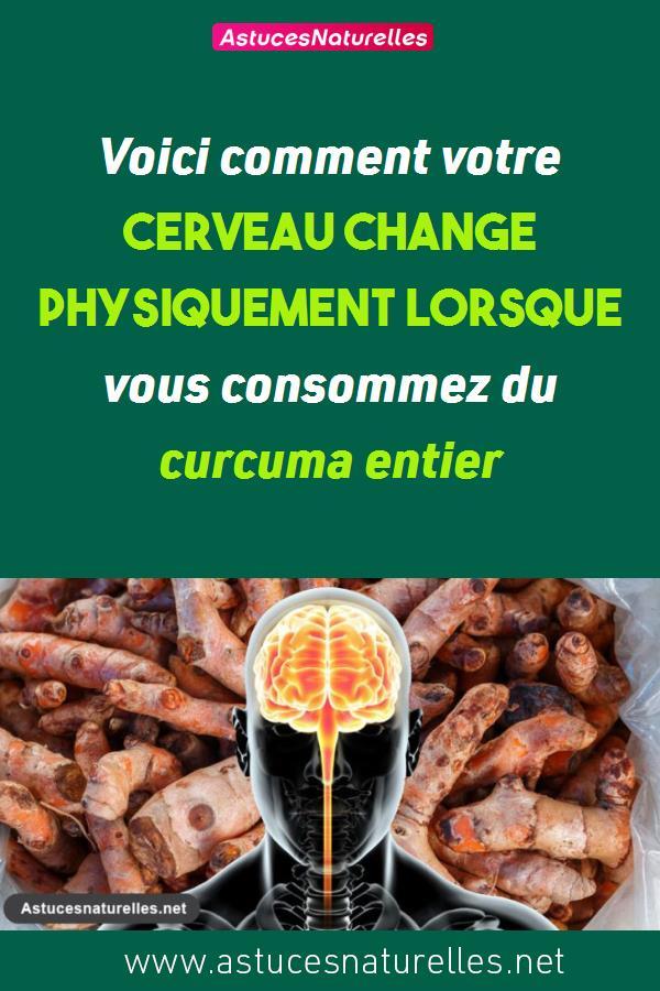 Voici comment votre cerveau change physiquement lorsque vous consommez du curcuma entier