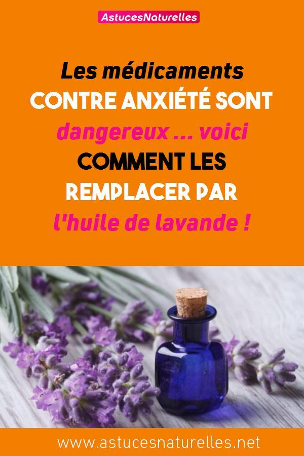 Les médicaments contre anxiété sont dangereux… voici comment les remplacer par l'huile de lavande!