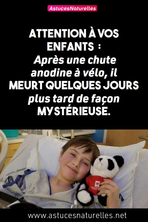 Attention à vos enfants : Après une chute anodine à vélo, il meurt quelques jours plus tard de façon mystérieuse.