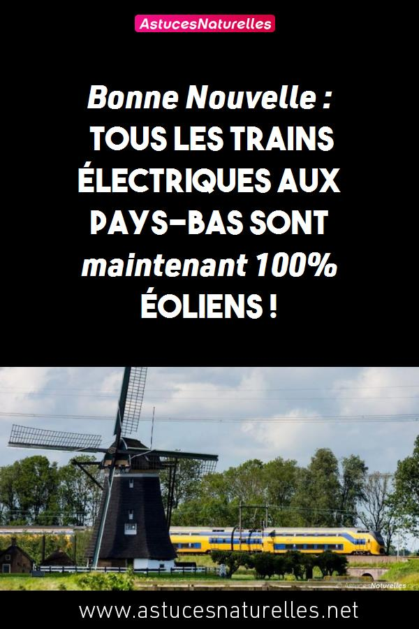 Bonne Nouvelle : Tous les trains électriques aux Pays-Bas sont maintenant 100% éoliens !
