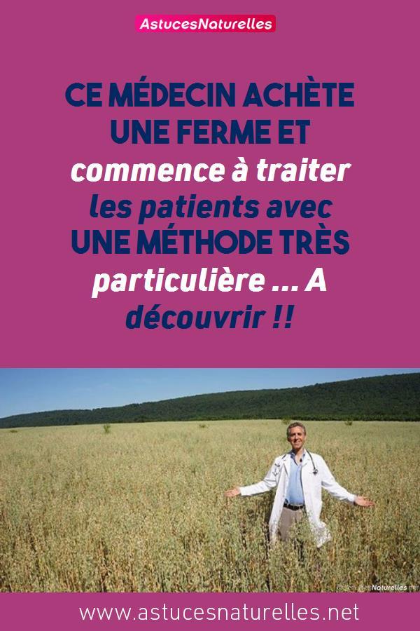 Ce médecin achète une ferme et commence à traiter les patients avec une méthode très particulière … A découvrir !!