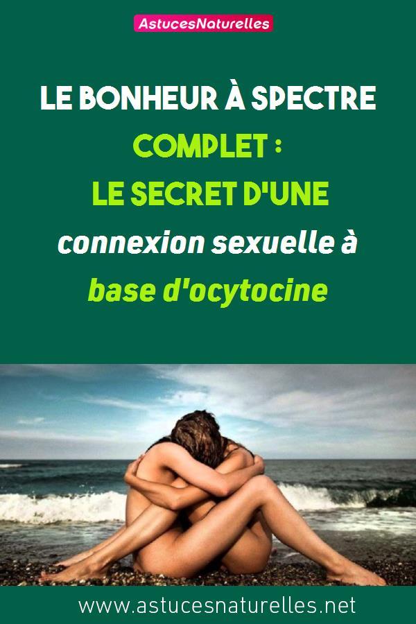 Le bonheur à spectre complet: le secret d'une connexion sexuelle à base d'ocytocine
