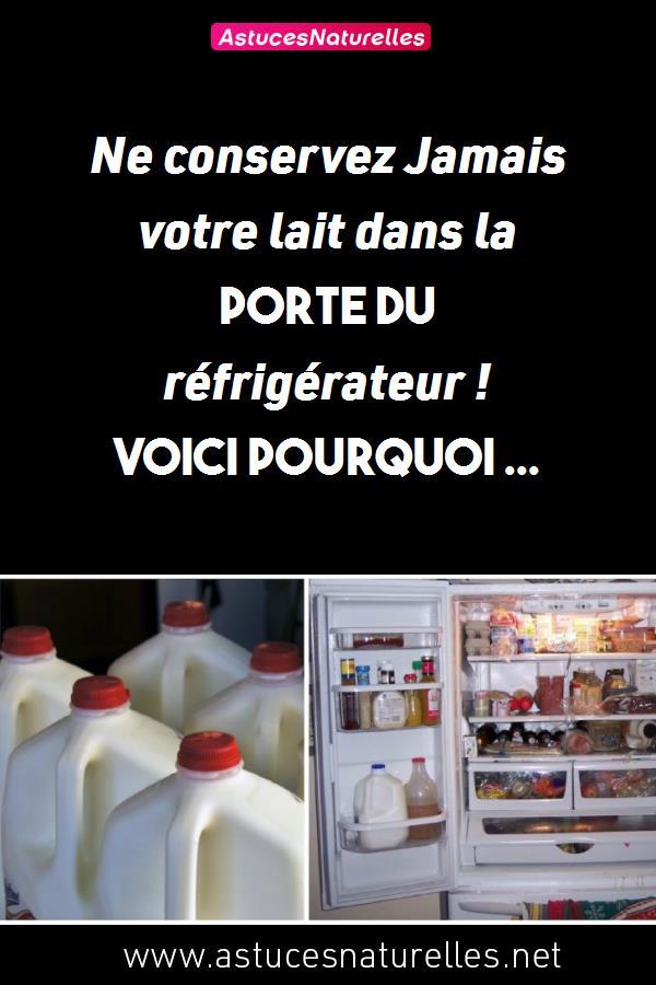 Ne conservez Jamais votre lait dans la porte du réfrigérateur ! Voici Pourquoi …