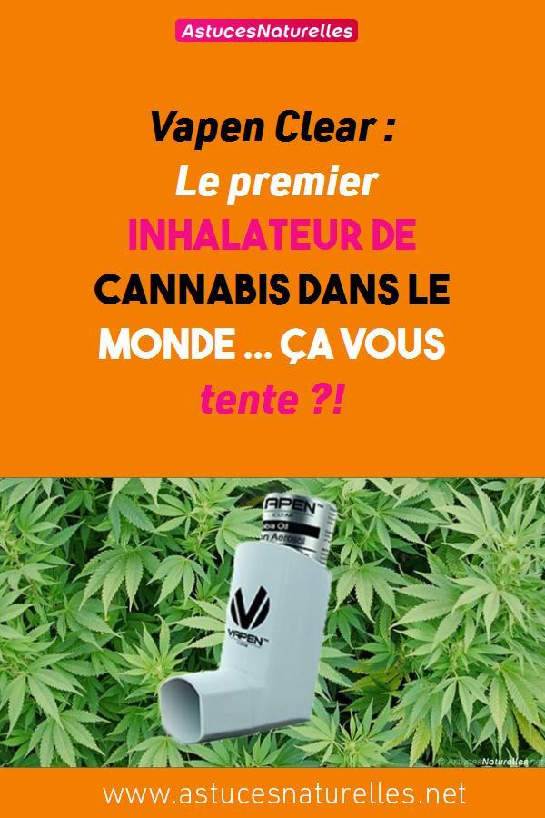 Vapen Clear : Le premier inhalateur de cannabis dans le monde … Ça vous tente ?!