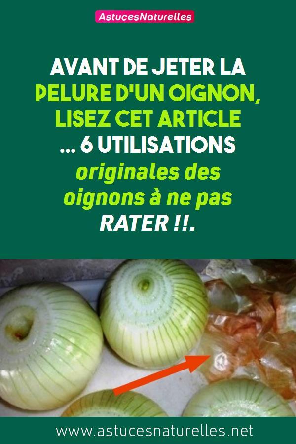 Avant de jeter la pelure d'un oignon, lisez cet article … 6 Utilisations originales des oignons à ne pas RATER !!.