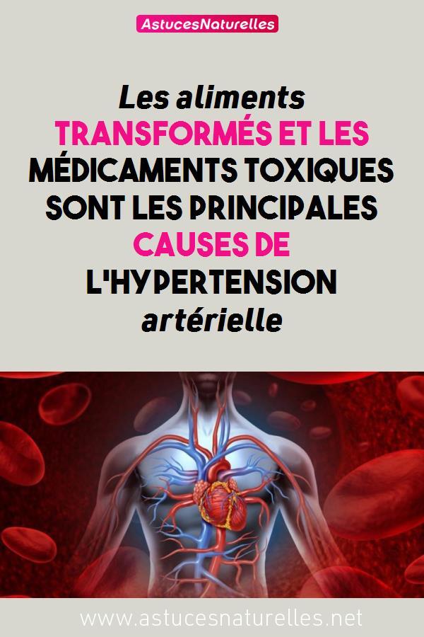 Les aliments transformés et les médicaments toxiques sont les principales causes de l'hypertension artérielle