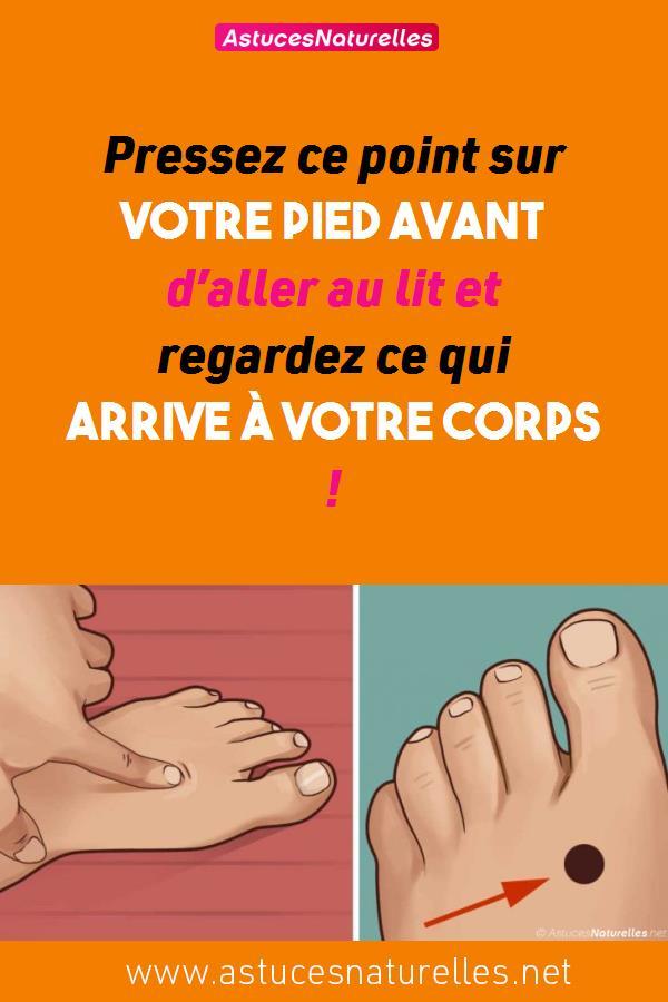 Pressez ce point sur votre pied avant d'aller au lit et regardez ce qui arrive à votre corps !