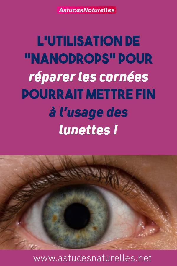 L'utilisation de «Nanodrops» pour réparer les cornées pourrait mettre fin à l'usage des lunettes !