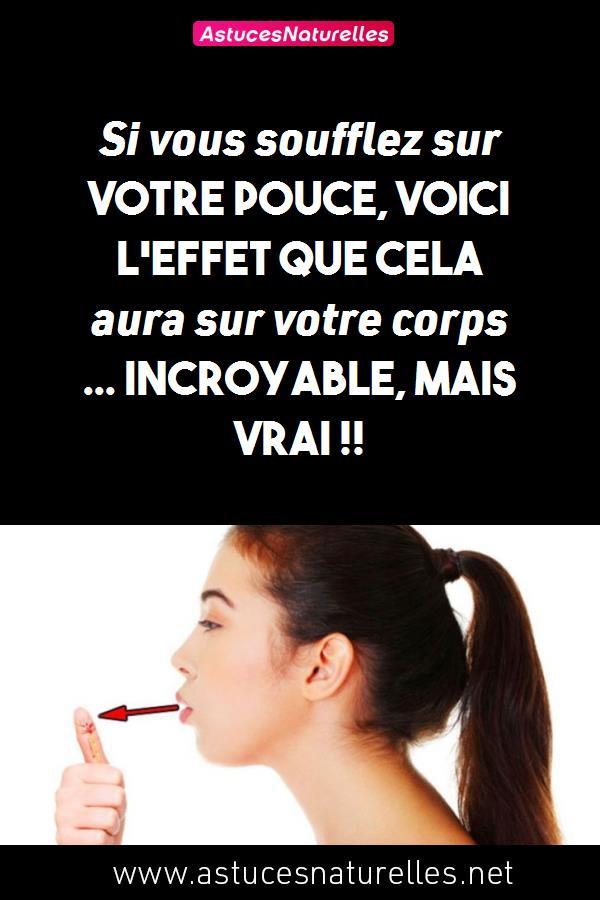 Si vous soufflez sur votre pouce, voici l'effet que cela aura sur votre corps … INCROYABLE, MAIS VRAI !!