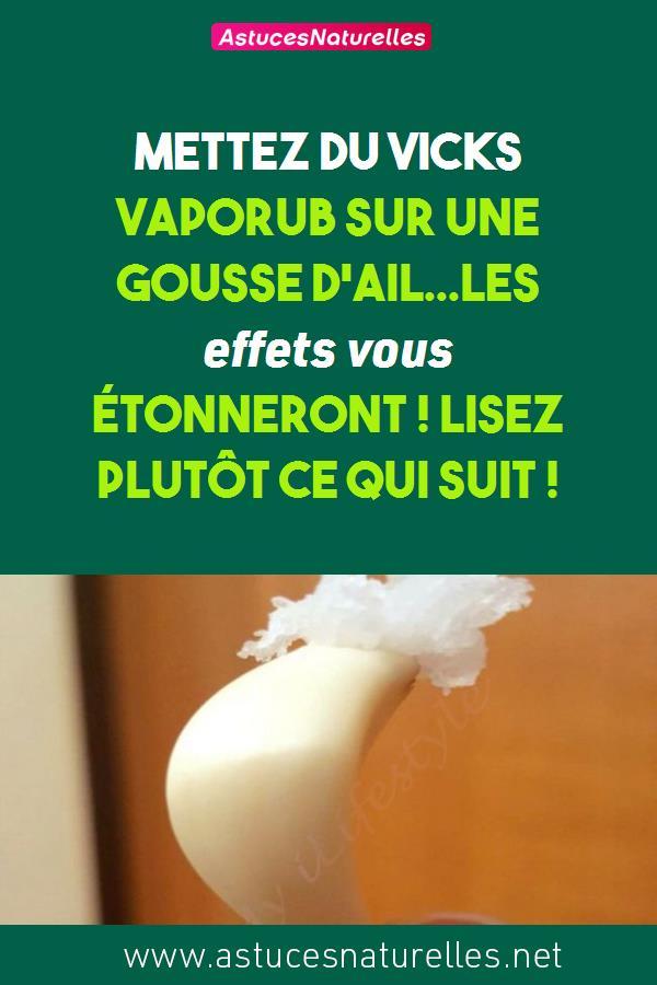 Mettez du Vicks vaporub sur une gousse d'ail…les effets vous étonneront ! Lisez plutôt ce qui suit !