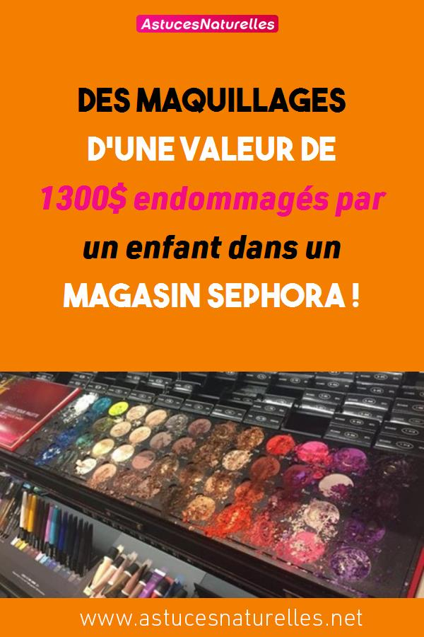 Des maquillages d'une valeur de 1300$ endommagés par un enfant dans un magasin Sephora !