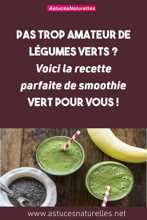 Pas trop amateur de légumes verts ? Voici la recette parfaite de smoothie vert pour vous !