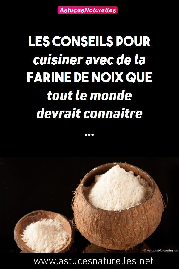 Les conseils pour cuisiner avec de la farine de noix que tout le monde devrait connaitre …