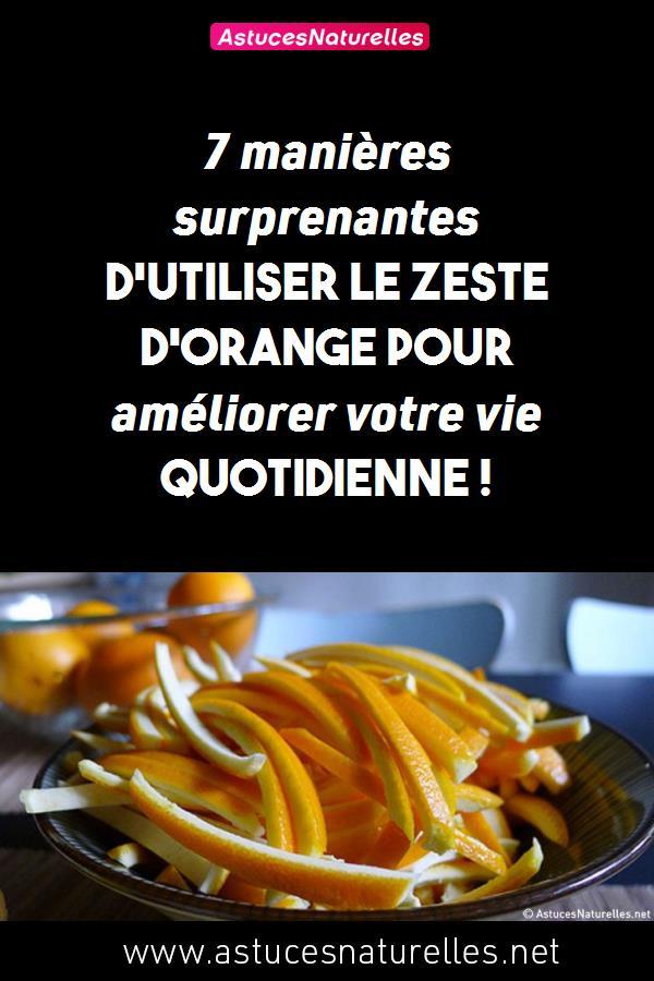 7 manières surprenantes d'utiliser le zeste d'orange pour améliorer votre vie quotidienne !