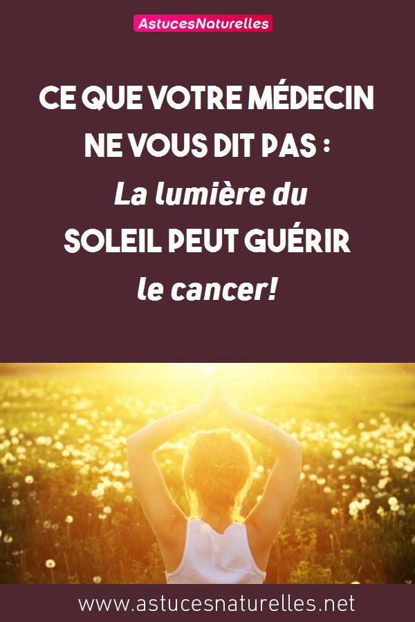 Ce que votre médecin ne vous dit pas: La lumière du soleil peut guérir le cancer!