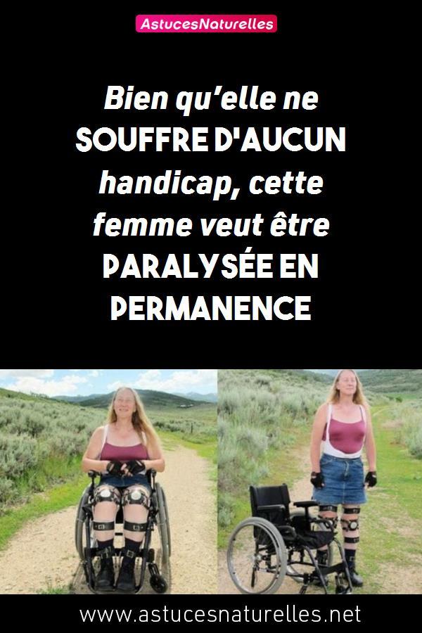 Bien qu'elle ne souffre d'aucun handicap, cette femme veut être paralysée en permanence