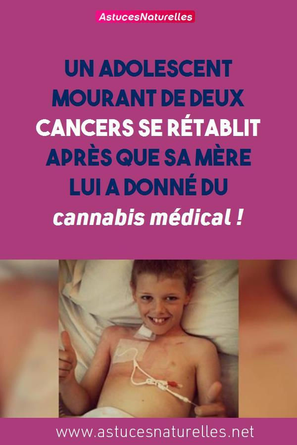 Un adolescent mourant de deux cancers se rétablit après que sa mère lui a donné du cannabis médical !