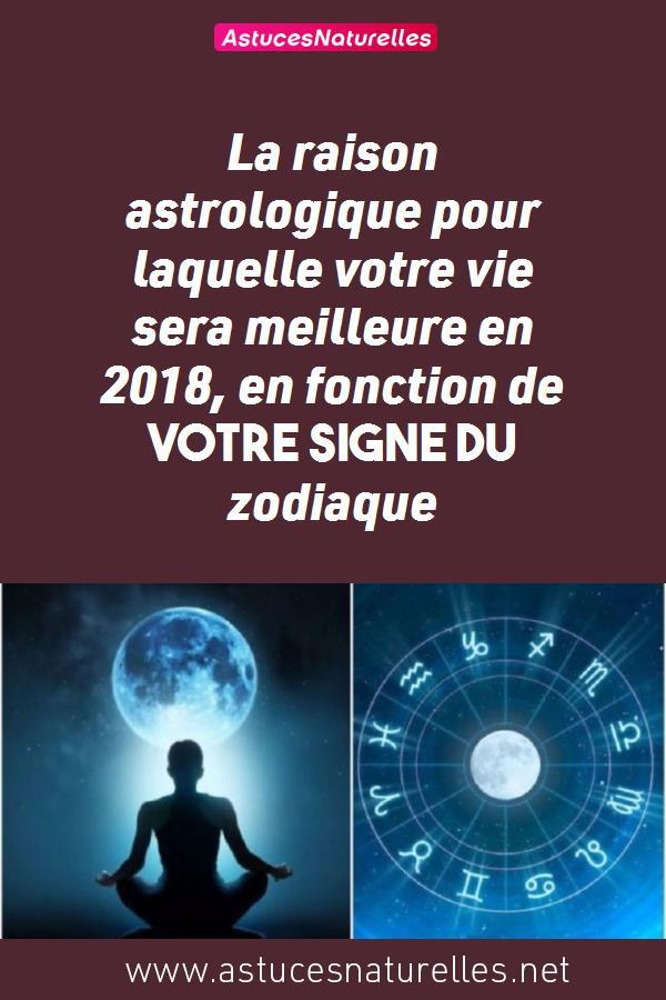La raison astrologique pour laquelle votre vie sera meilleure en 2018, en fonction de votre signe du zodiaque