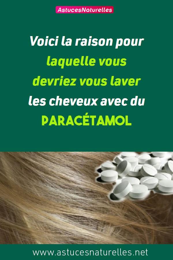 Voici la raison pour laquelle vous devriez vous laver les cheveux avec du paracétamol