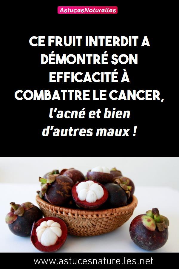 Ce fruit interdit a démontré son efficacité à combattre le cancer, l'acné et bien d'autres maux !