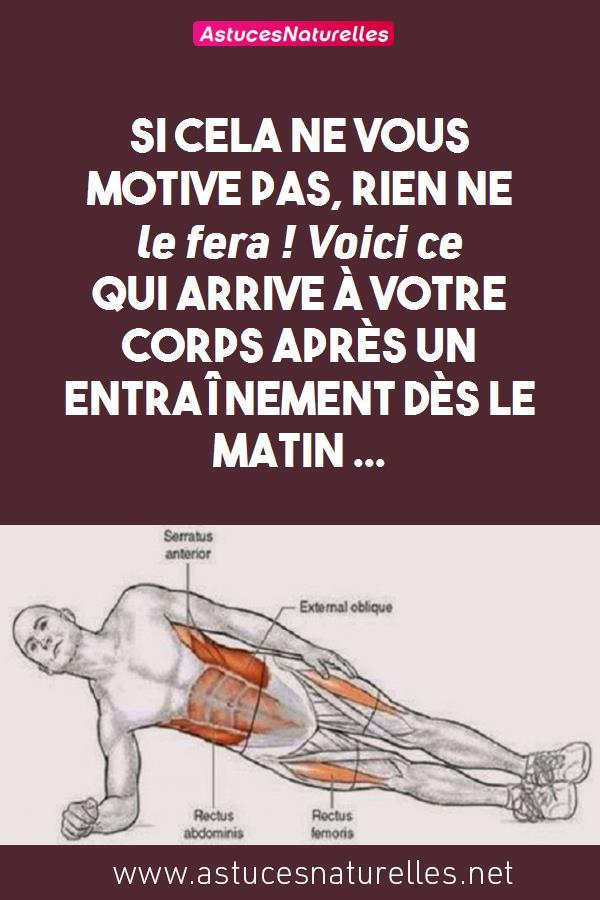 Si cela ne vous motive pas, rien ne le fera ! Voici ce qui arrive à votre corps après un entraînement dès le matin …