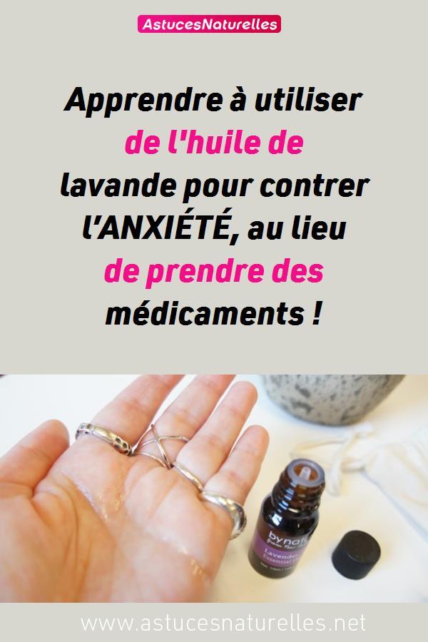 Apprendre à utiliser de l'huile de lavande pour contrer l'ANXIÉTÉ, au lieu de prendre des médicaments !