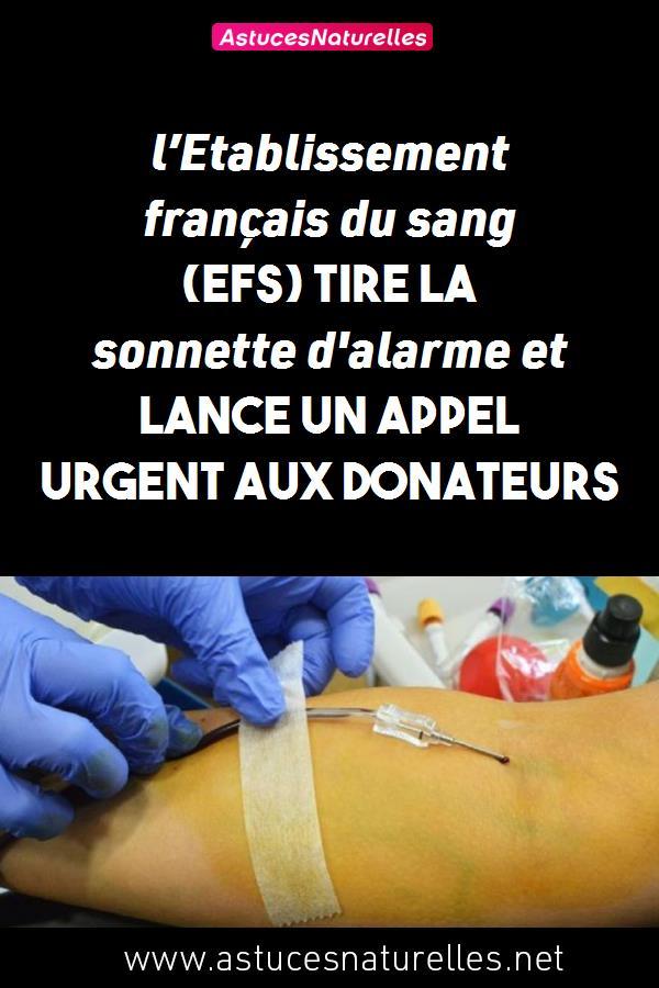 l'Etablissement français du sang (EFS) tire la sonnette d'alarme et lance un appel urgent aux donateurs