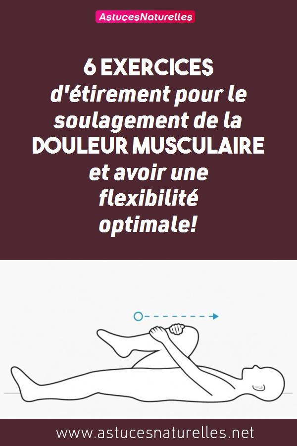 6 exercices d'étirement pour le soulagement de la douleur musculaire et avoir une flexibilité optimale!